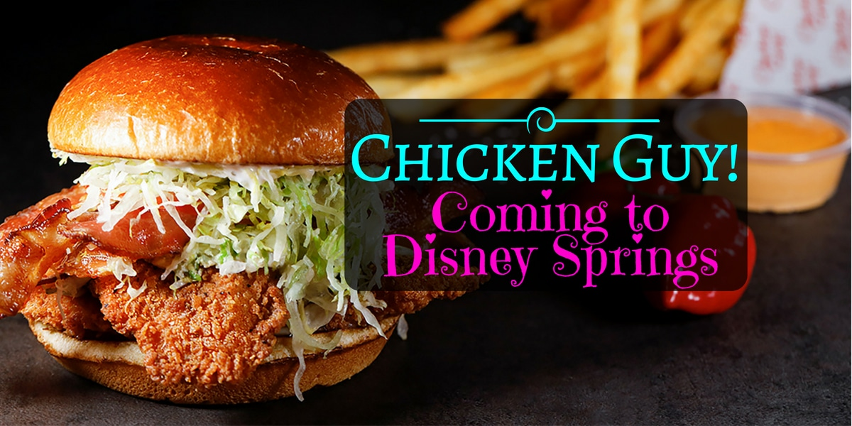 Chicken Guy Open At Disney Springs Orlando Insider Vacations