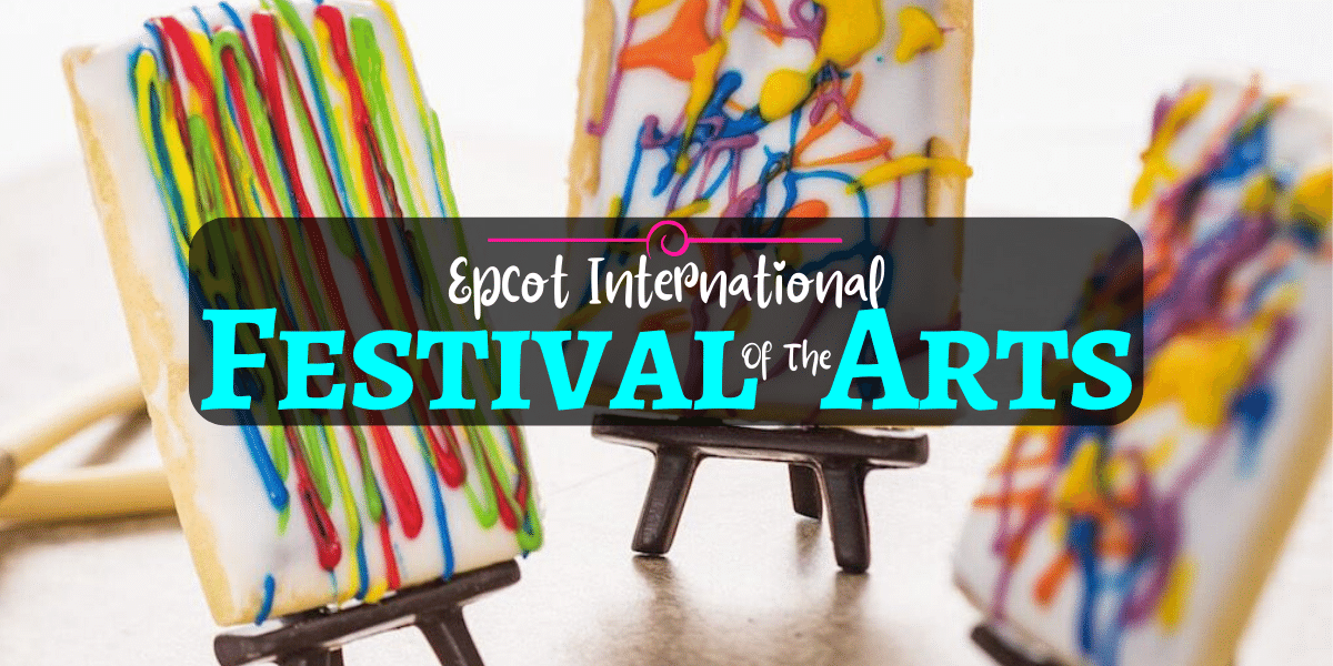 Epcot Festival Of The Arts 2020 39 Days Of Artful Fun Orlando Insider Vacations