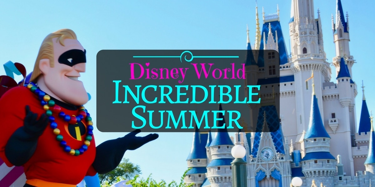 Get Ready for An Incredible Summer at Disney World