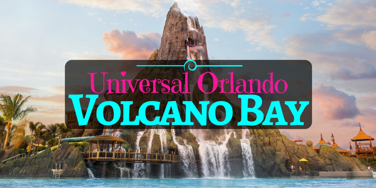 Volcano Bay Orlando You Won T Want To Miss This One